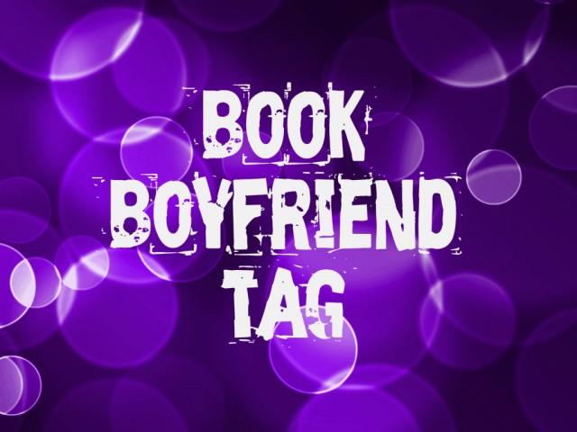 BOOK BOYFRIEND BOOK TAG! @potteralda @SlutSistas @StephanieonGR @ElizaReadAlot @theVrsha
